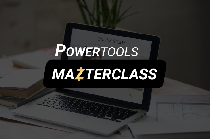 PowerTools MasterClass